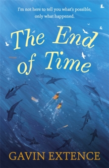 The End of Time : The most captivating book you'll read this summer, Paperback / softback Book