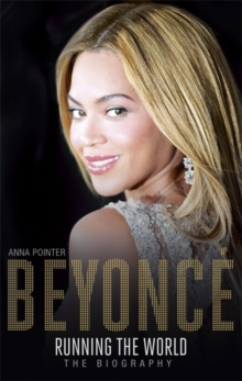Beyonce: Running the World : The Biography, Hardback Book