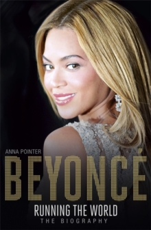 Beyonce: Running the World : The Biography, Paperback / softback Book