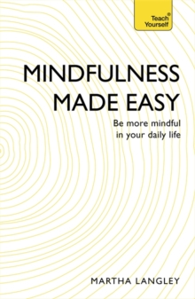 Mindfulness Made Easy : Be More Mindful in Your Daily Life, Paperback Book