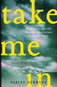 Take Me In : the twisty, unputdownable thriller from the bestselling author of Lie With Me, Hardback Book