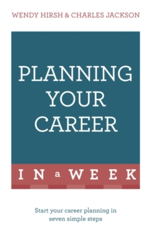 Planning Your Career In A Week : Start Your Career Planning In Seven Simple Steps, Paperback / softback Book
