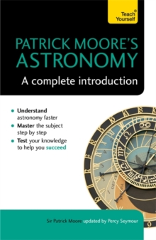 Patrick Moore's Astronomy: A Complete Introduction: Teach Yourself, Paperback Book