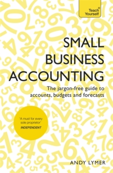 Small Business Accounting : The jargon-free guide to accounts, budgets and forecasts, Paperback Book
