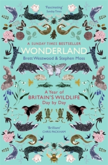 Wonderland : A Year of Britain's Wildlife, Day by Day, Paperback / softback Book