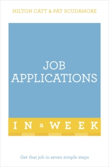 Job Applications in a Week : Get That Job in Seven Simple Steps, Paperback Book