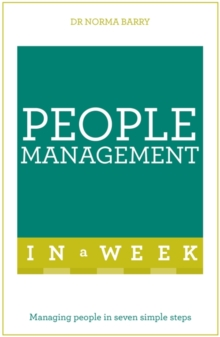People Management in a Week : Managing People in Seven Simple Steps, Paperback Book