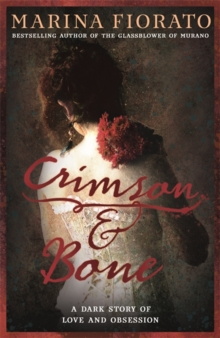 Crimson and Bone: a dark and gripping tale of love and obsession, Hardback Book