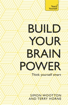 Build Your Brain Power : The Art of Smart Thinking, Paperback Book