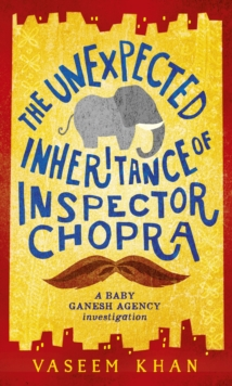 The Unexpected Inheritance of Inspector Chopra : Baby Ganesh Agency Book 1, EPUB eBook