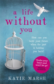 A Life Without You: a gripping and emotional page-turner about love and family secrets, Paperback Book
