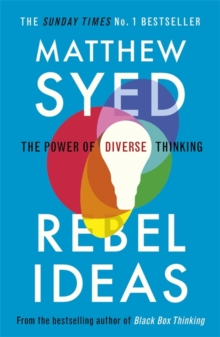 Rebel Ideas : The Power of Diverse Thinking, Paperback / softback Book
