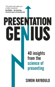 Presentation Genius : 40 Insights From the Science of Presenting, Paperback / softback Book