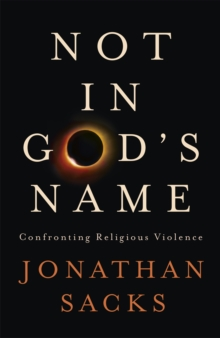Not in God's Name : Confronting Religious Violence, Hardback Book