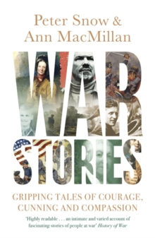 War Stories : Gripping Tales of Courage, Cunning and Compassion, Paperback / softback Book