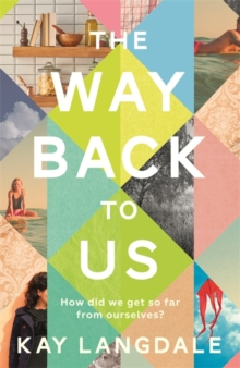 The Way Back to Us : The book about the power of love and family, Paperback / softback Book