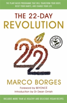 The 22-Day Revolution : The plant-based programme that will transform your body, reset your habits, and change your life., Paperback Book