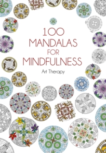100 Mandalas for Mindfulness : Mindful Colouring, Hardback Book