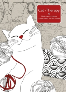Cat Therapy : A Mindful Colouring Book for Adults, Hardback Book