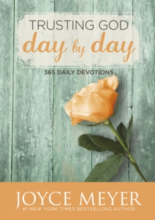 Trusting God Day by Day : 365 Daily Devotions, Paperback Book