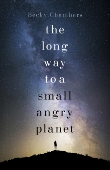 The Long Way to a Small, Angry Planet : Wayfarers 1, EPUB eBook