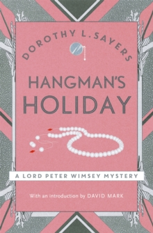 Hangman's Holiday : Lord Peter Wimsey Book 9, Paperback / softback Book