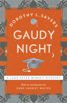 Gaudy Night : Lord Peter Wimsey Book 12, Paperback / softback Book