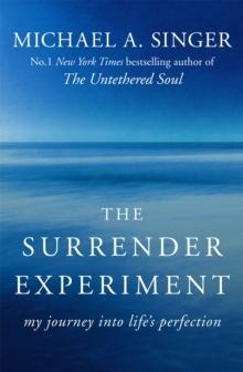 The Surrender Experiment : My Journey into Life's Perfection, Paperback / softback Book