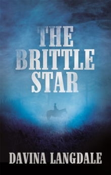 The Brittle Star : An Epic Story of the American West, Hardback Book