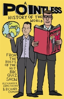 A Pointless History of the World : Are you a Pointless champion?, Hardback Book