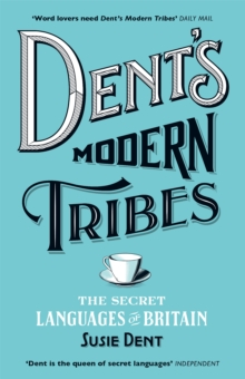 Dent's Modern Tribes : The Secret Languages of Britain, Paperback / softback Book