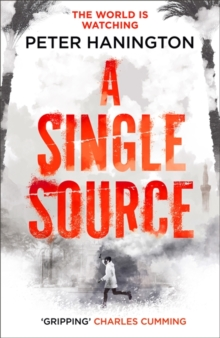 A Single Source : a gripping political thriller from the author of A Dying Breed, Hardback Book