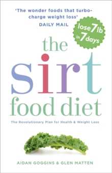 The Sirtfood Diet : THE ORIGINAL AND OFFICIAL SIRTFOOD DIET, Paperback / softback Book