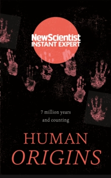 Human Origins : 7 million years and counting, Paperback / softback Book