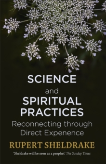 Science and Spiritual Practices : Reconnecting through direct experience, Paperback / softback Book