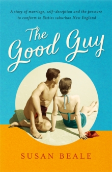 The Good Guy : A deeply compelling novel about love and marriage set in 1960s suburban America, Paperback / softback Book