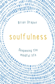 Soulfulness : Deepening the mindful life, EPUB eBook