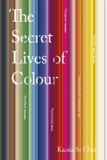 The Secret Lives of Colour, Paperback / softback Book