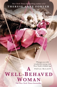 A Well-Behaved Woman : the New York Times bestselling novel of the Gilded Age, Paperback / softback Book