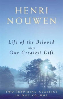 Life of the Beloved and Our Greatest Gift, Paperback Book