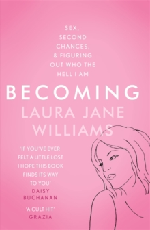Becoming : Sex, Second Chances, and Figuring Out Who the Hell I am, Paperback / softback Book