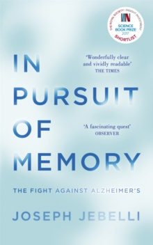In Pursuit of Memory : The Fight Against Alzheimer's: Shortlisted for the Royal Society Prize, Paperback Book