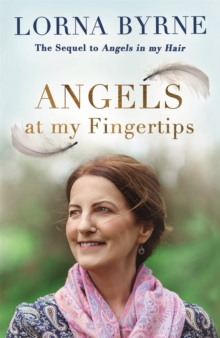 Angels at My Fingertips: The sequel to Angels in My Hair : How angels and our loved ones help guide us, Paperback / softback Book
