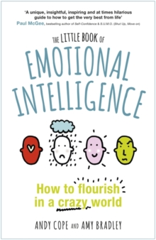 The Little Book of Emotional Intelligence : How to Flourish in a Crazy World, Hardback Book