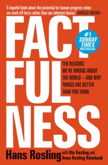 Factfulness : Ten Reasons We're Wrong About The World - And Why Things Are Better Than You Think, EPUB eBook