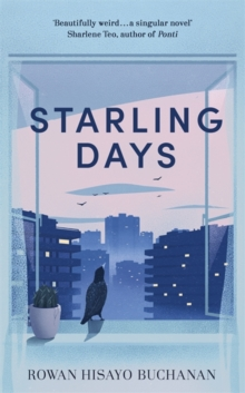 Starling Days : Shortlisted for the 2019 Costa Novel Award, Hardback Book