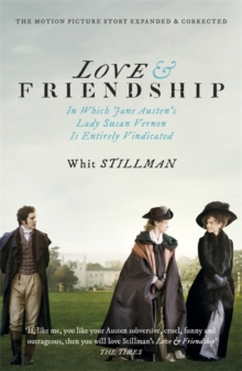 Love & Friendship : In Which Jane Austen's Lady Susan Vernon is Entirely Vindicated - Now a Whit Stillman film, Paperback / softback Book