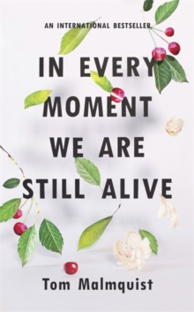 In Every Moment We Are Still Alive, Hardback Book