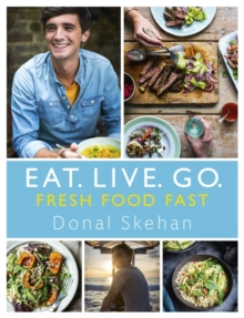 Eat. Live. Go - Fresh Food Fast, Hardback Book