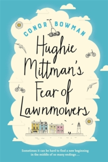 Hughie Mittman's Fear of Lawnmowers, Paperback / softback Book